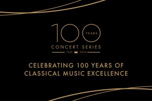 100 Years Concert Series 1920-2020. Celebrating 100 years of classical music excellence